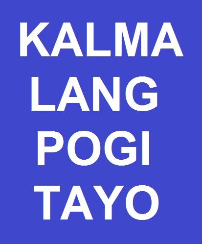 Kalma Lang Pogi Tayo
